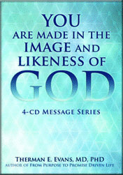 YOU ARE MADE IN THE IMAGE AND LIKENESS OF GOD