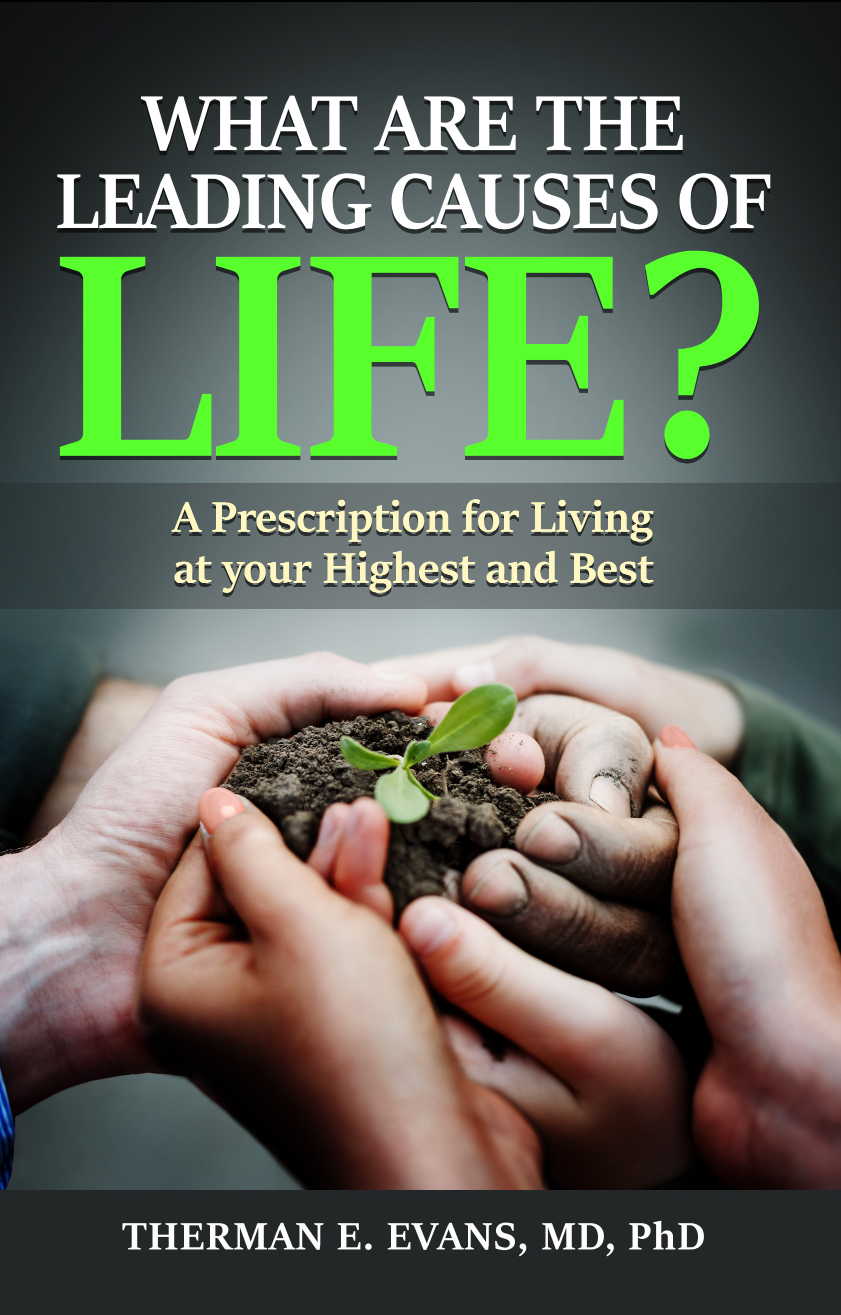WHAT ARE THE LEADING CAUSES OF LIFE?